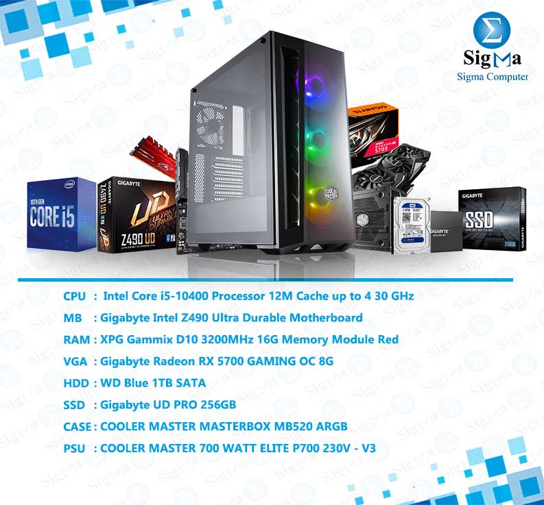 Intel Core i5-10400 - Z490 Ultra Durable- XPG -3200MHz 16G - RX 5700 GAMING OC 8G : WD Blue 1TB SATA - 256GB- MB520 - PSU 700